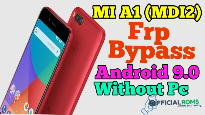MI A1 MDI2 how to unlock frp lock Android 9.0 Without Pc