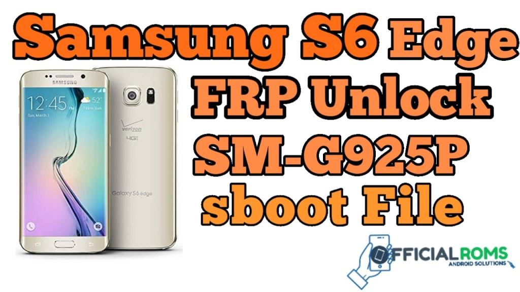 Samsung Galaxy S6 edge FRP Unlock-SM-G925P ENG Boot File
