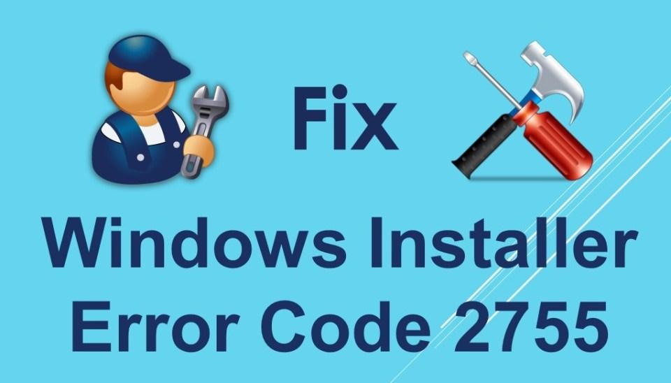 Windows installer error code 2755