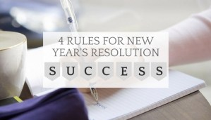 4 rules for new year's resolution success