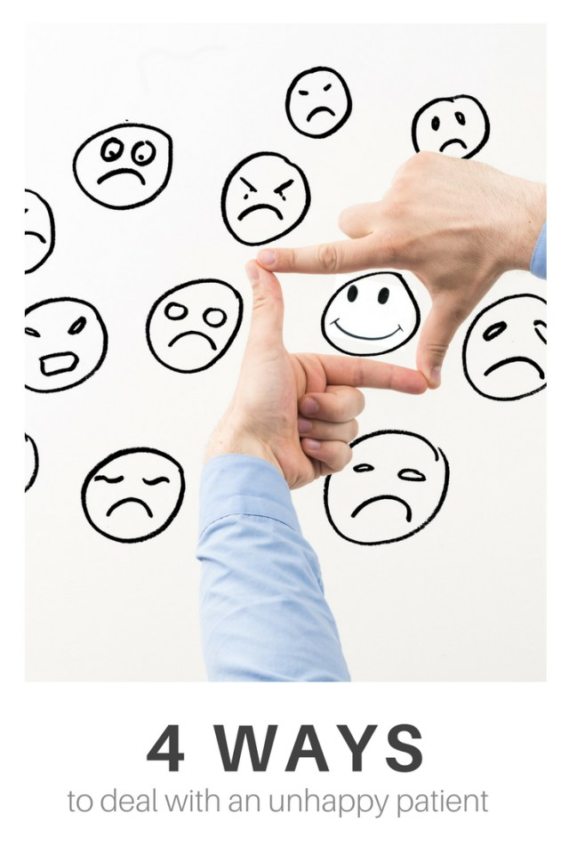 4 ways to deal with an unhappy patient