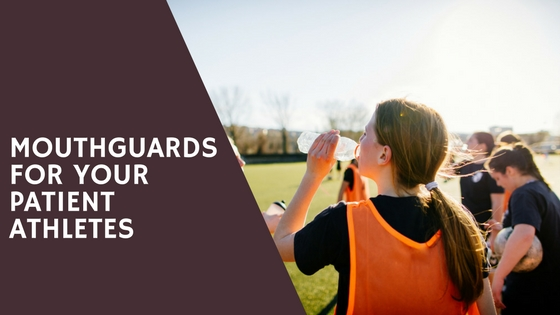 mouthguards for your patient athletes