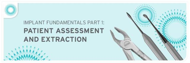 Implant Fundamentals Part 1: Patient Assessment and Extraction  from Hu-Friedy