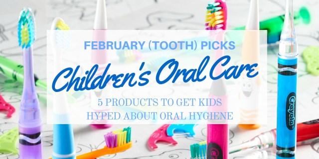 5 children's oral hygiene products