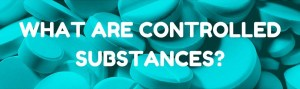 what are controlled substances