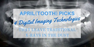 4 digital imaging technologies that leave x-rays in the dust