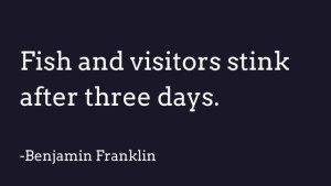 Fish and visitors stink Benjamin Franklin quote
