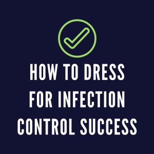 how to dress for infection control success