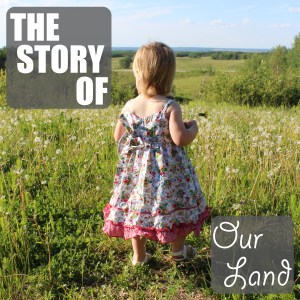 The Story of Our Land