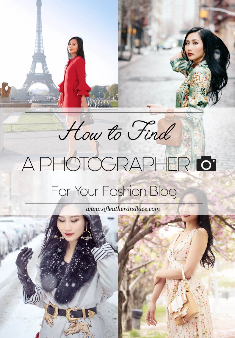 How to Find a Photographer for Your Fashion Blog | Of Leather and Lace | A Fashion Blog by Tina Lee