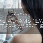 How to Use Instagram's New Slideshow Feature & What it Means for Fashion Bloggers