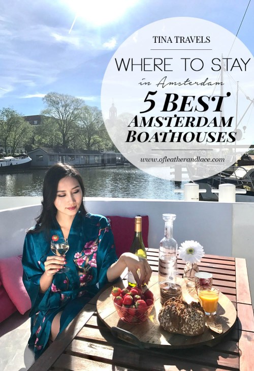 Tina Travels: Where to Stay in Amsterdam - 5 Best Amsterdam Houseboats | Of Leather and Lace