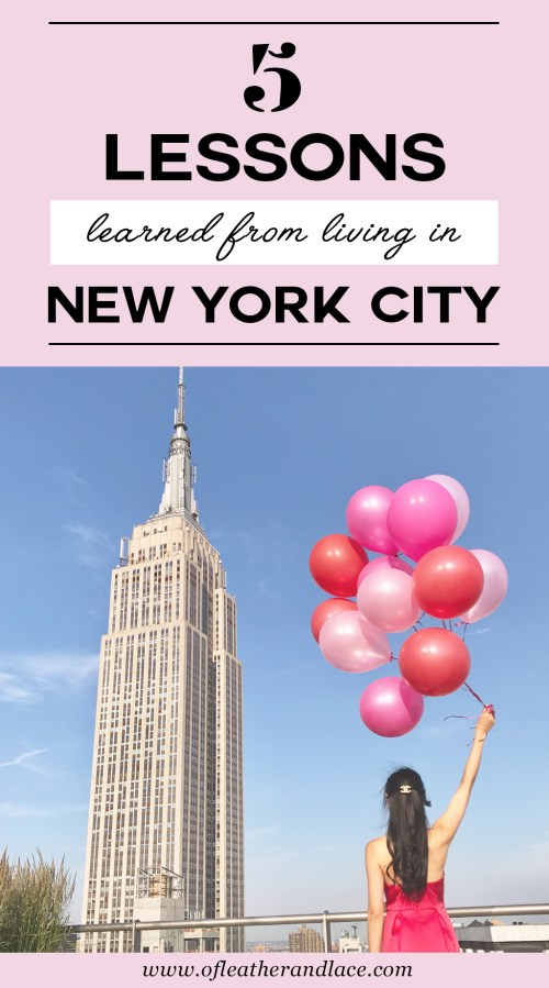 5 Lessons Learned From 5 Years of Living in New York City | Of Leather and Lace - Travel & Fashion Blog by Tina Lee