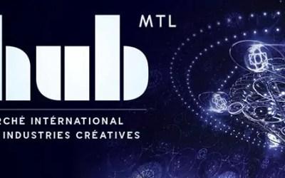 Acteurs des industries culturelles et créatives, participez à HUB MONTREAL 2019