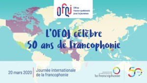 20 mars 2020 - Journée internationale de la Francophonie