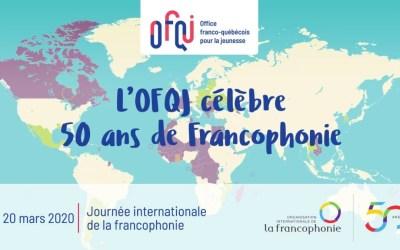 L'OFQJ célèbre les 50 ans de la Francophonie