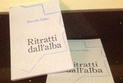 """Ad Alessandria si presenta """"Ritratti dall'alba"""" ultimo libro di Piercarlo Fabbio"""