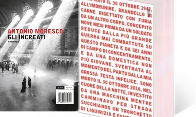 """Le recensioni letterarie di Marco Candida: """"Gli increati"""" di Antonio Moresco"""