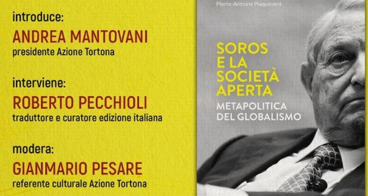 """Giovedì alla Sala Romita Azione Tortona presenta il libro """"Soros e la società aperta"""""""