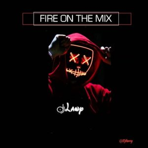 DJ Lawy – Fire On The Mix