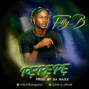 [Music] Folly B – Pepepe