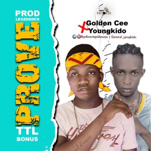[Music] Golden Cee X Youngkido – Prove