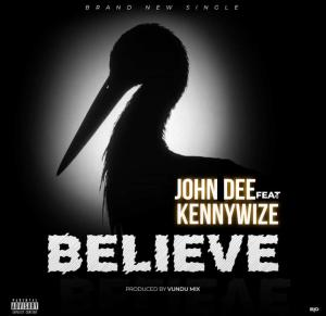 Johndee Ft KennyWize – Believe