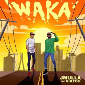 [Music + Video] JMulla Ft. Viktoh – Waka