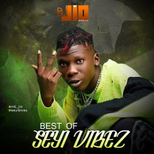 Vdj Jio - Best Of Seyi Vibez