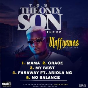 EP: Maffyamos – The Only Son EP