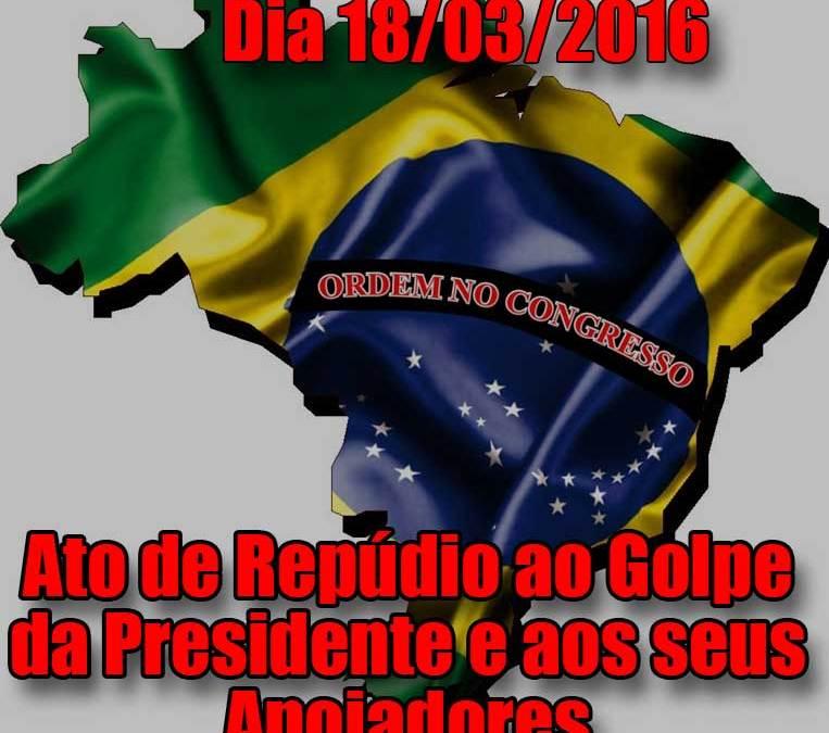 GOLPE DE ESTADO. Ato de Repúdio e Resposta 18/03/2016