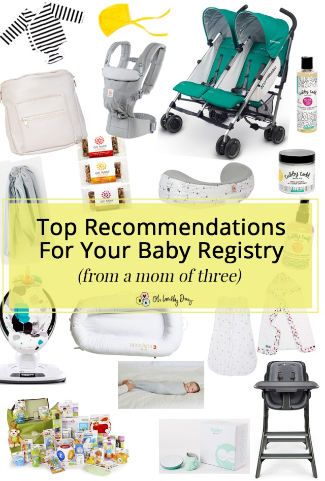 My Top Recommendations To Put On Your Baby Registry Oh Lovely Day