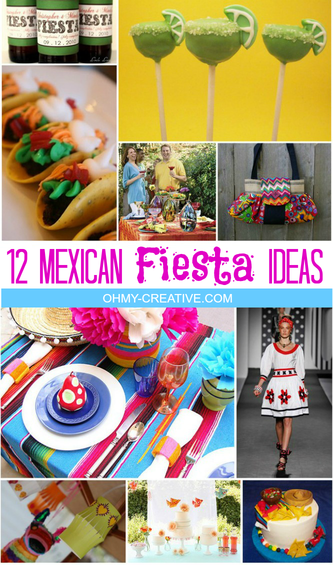 Mexican Fiesta Style All Summer Long Oh My Creative