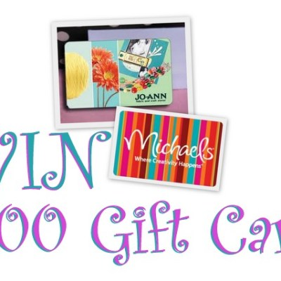 Giveaway – $100 Joann Fabric or Michaels Gift Card
