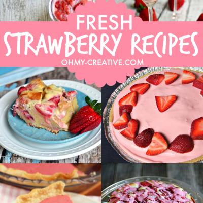 20 Amazing Fresh Strawberry Recipes