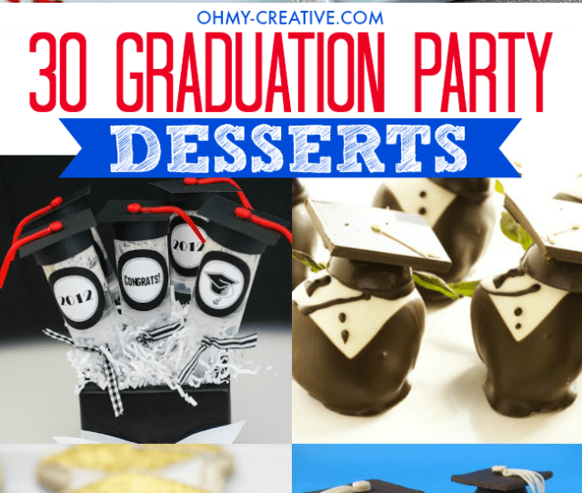 Create A Spectacular Graduation Party Dessert Table By Adding A Few Of These  Graduation Party