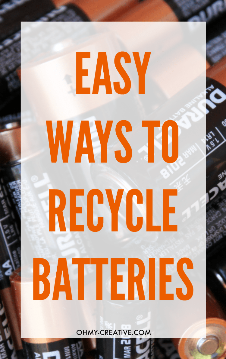 How To Dispose Of Batteries | OHMY-CREATIVE.COM | Easy Ways To Recycle Batteries | Where To Recycle Batteries | Battery Disposals | Where To Dispose Of Batteries | Battery Recycling