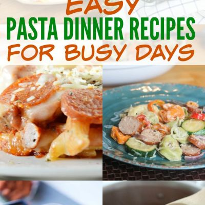 Easy Pasta Dinner Recipes