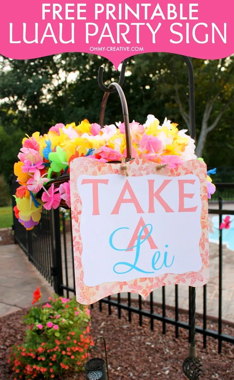 """Hawaiian Luau Parties are always fun especially in the summer when you can bring a little bit of paradise to the backyard! The decorations are vibrant and colorful. Here is a FREE PRINTABLE """"TAKE A LEI"""" SIGN so guests can help themselves to a lei - a great party starter and luau decoration! 