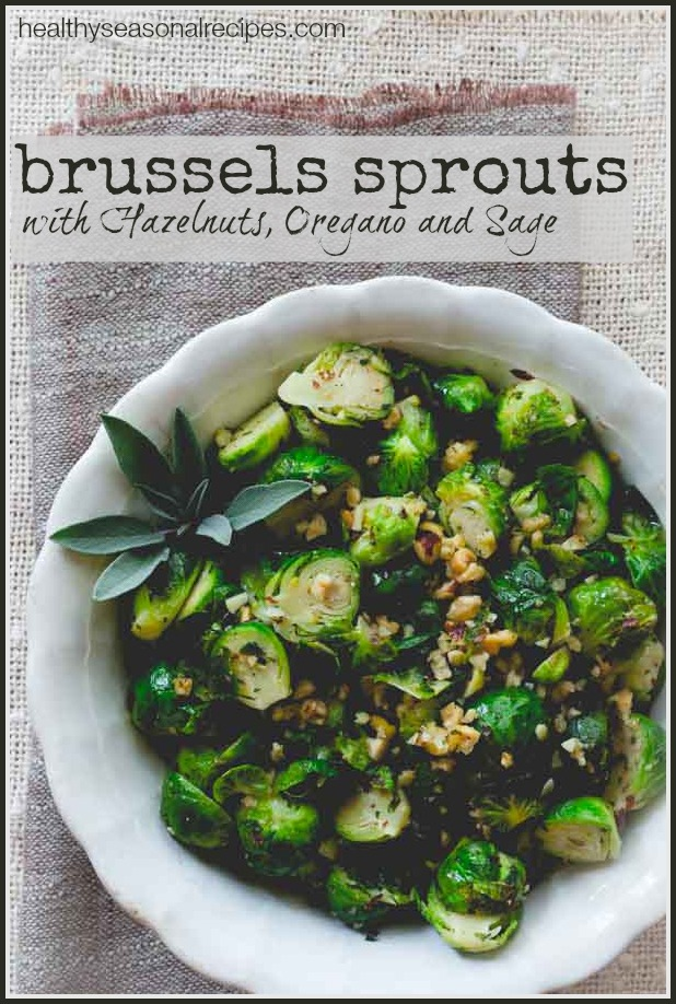 Brussels Sprouts with Hazelnuts, Oregano and Sage - 25 Thanksgiving Side Dishes to complete your Thanksgiving dinner! Including Thanksgiving vegetable side dish recipes, traditional Thanksgiving recipes as well as new recipes to try! | OHMY-CREATIVE.COM