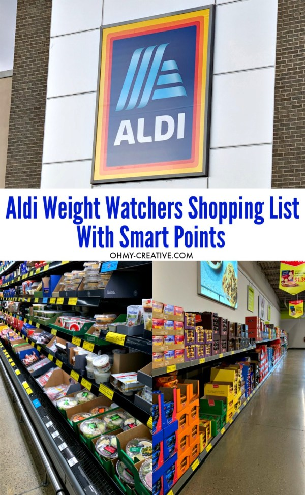 Use this Aldi Weight Watchers Shopping List with Smart Point to make shopping easy while following Weight Watchers. OHMY-CREATIVE.COM #aldiweightwatchersshoppinglist #weightwatchersshoppinglist #weightwatcherstips #weightwatchers