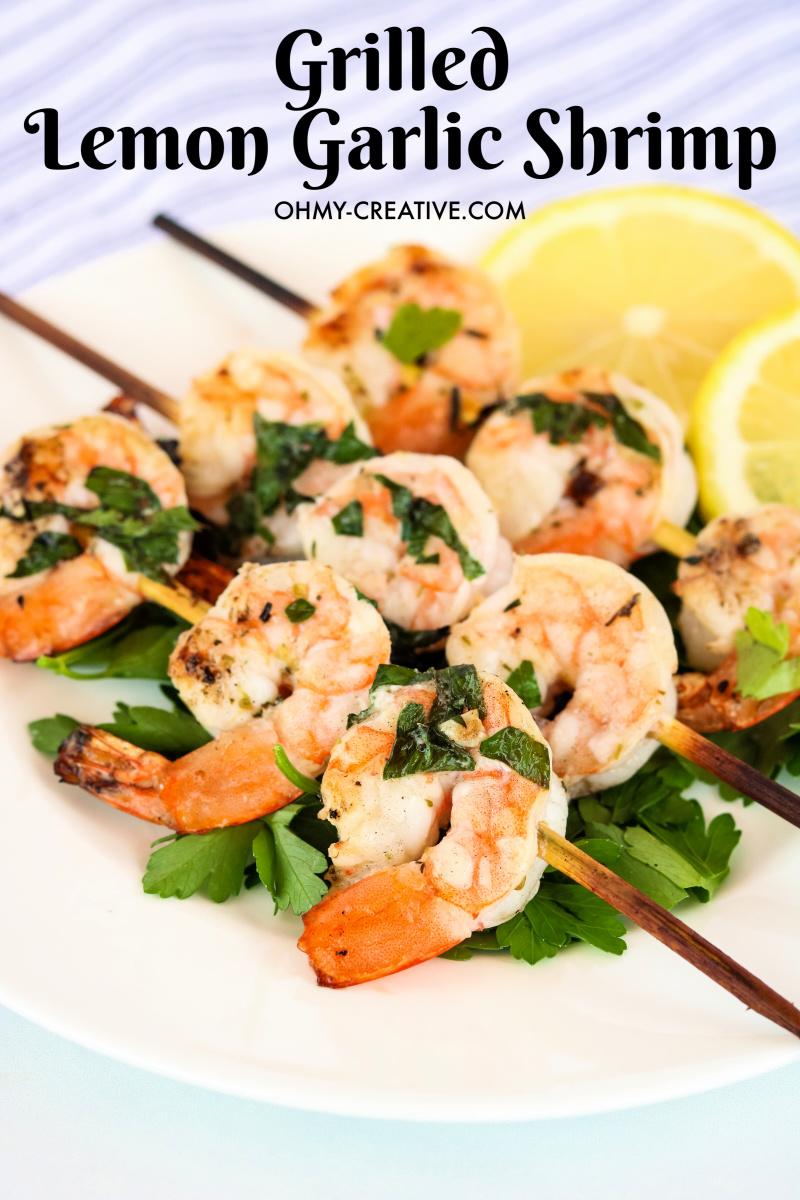 Delicious Grilled Lemon Garlic Shrimp
