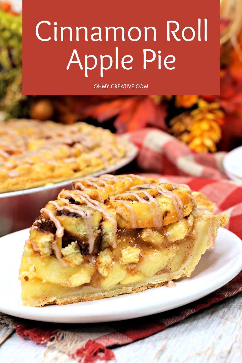 Delicious Cinnamon Roll Apple Pie