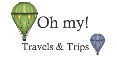 Oh my! Travels and Trips