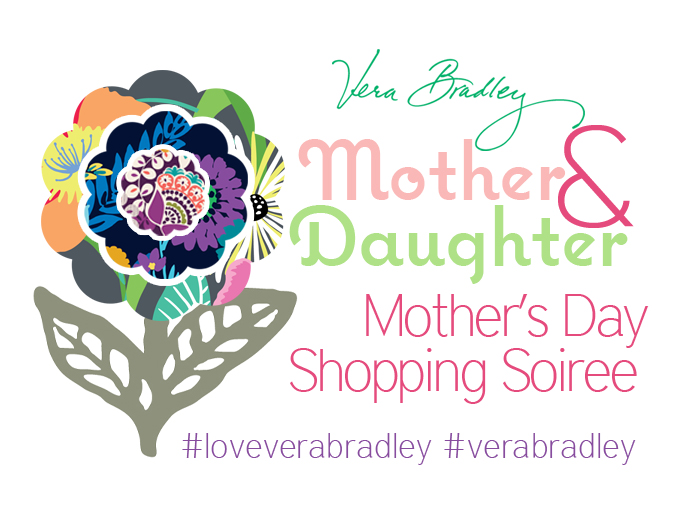 Vera Bradley Mother's Day Mother-Daughter Shopping Soiree