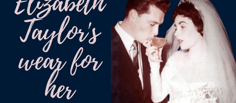 What did Elizabeth Taylor Wear to her Wedding?