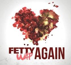 fetty-wap-again