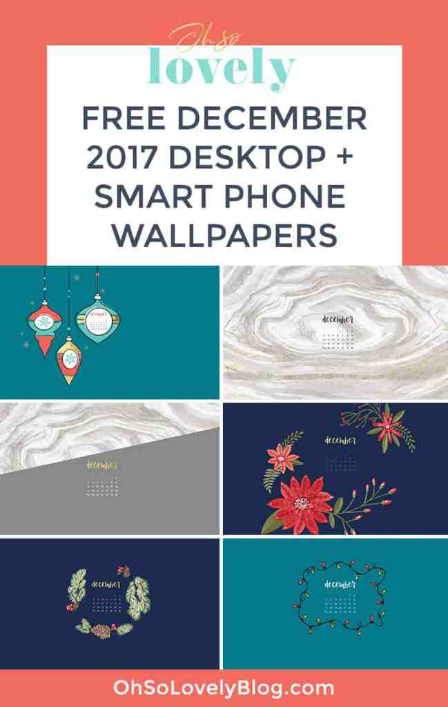 Oh So Lovely Blog shares 6 FREE December 2017 desktop and smart phone wallpapers in both Sunday and Monday start dates from festive to simple!