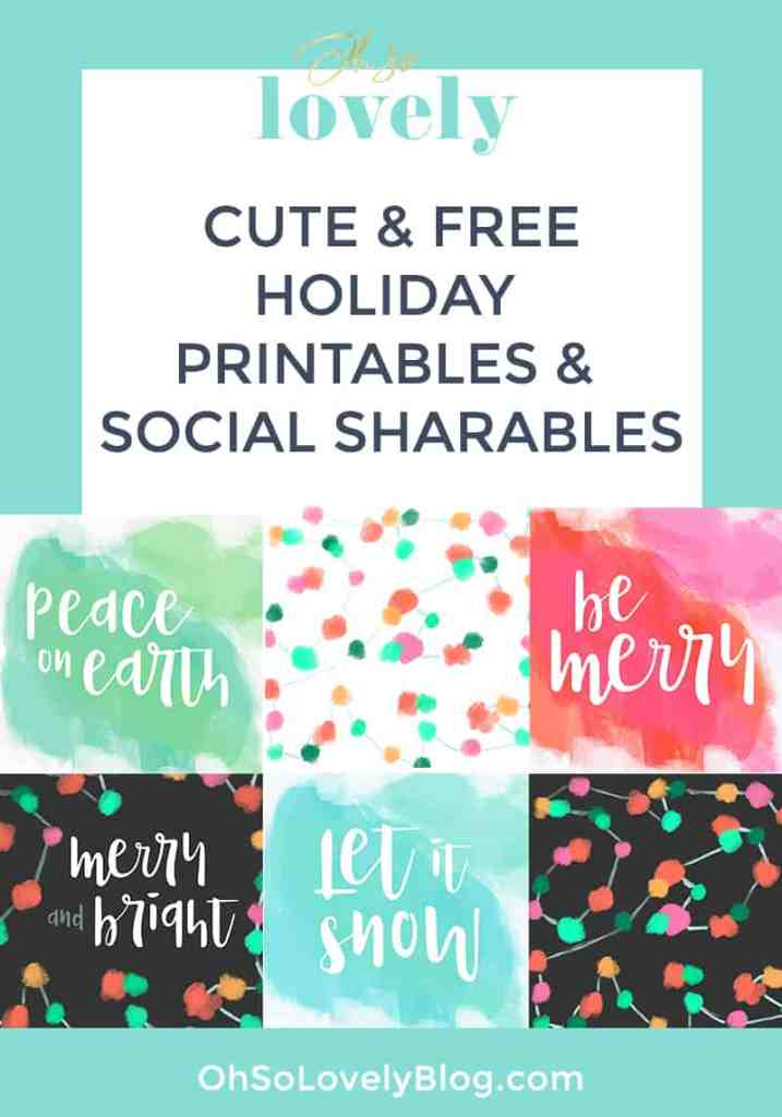SIx colorful FREE holiday printables and sharables from OhSoLovelyBlog.com!