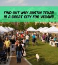Find Out Why Austin Texas Is A Great City For Vegans